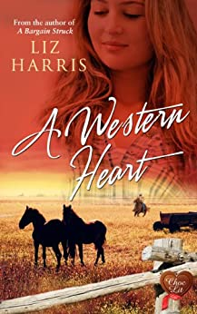 A Western Heart (Choc Lit) (The Heart of the West Book 2) by [Harris, Liz]