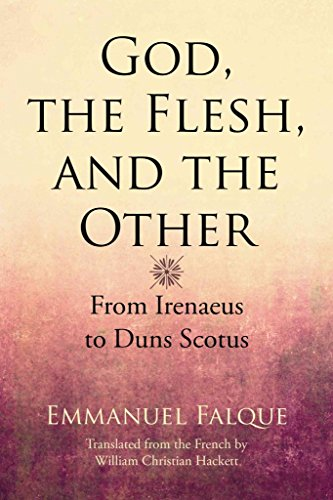 [(God, the Flesh, and the Other : From Irenaeus to Duns Scotus)] [By (author) Emmanuel Falque ] published on (March, 2015)