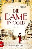 Die Dame in Gold: Roman (Mutige Frauen zwischen Kunst und Liebe 7)