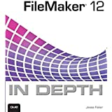 [(FileMaker 12 in Depth)] [By (author) Jesse Feiler] published on (June, 2012)