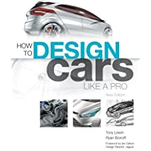 How to Design Cars Like a Pro by Tony Lewin (2010-11-06)
