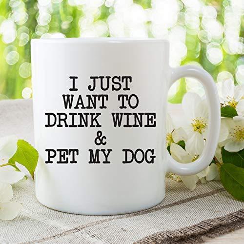 TK.DILIGARM I Just Want to Drink Wine & Pet My Dog White Coffee Mug 11OZ