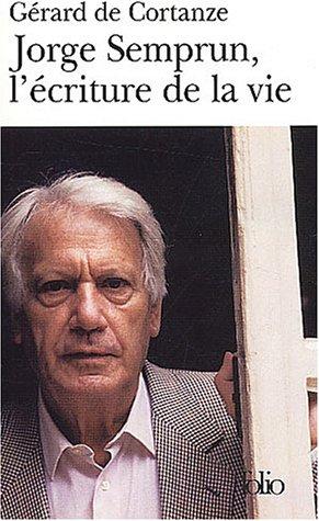 Jorge Semprun, l'écriture de la vie