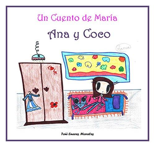 Ana y Coco (Los Cuentos de María vol II) por Toñi Linares Morales