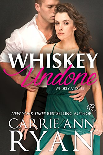 Whiskey Undone (Whiskey and Lies Book 3) by [Ryan, Carrie Ann]
