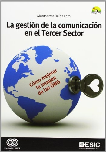 La gestión de la comunicación en el Tercer Sector: Cómo mejorar la imagen de las ONG (Libros profesionales) por Montserrat Balas Lara