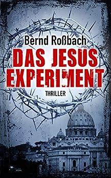 Das Jesus-Experiment (Thriller) von [Roßbach, Bernd]