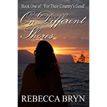 On Different Shores (For Their Country's Good Book 1)