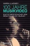 100 Jahre Musikvideo: Eine Genregeschichte vom frühen Kino bis YouTube (Film)