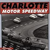 Charlotte Motor Speedway (Motorbooks International Red Books) by Greg Fielden (2000-08-01)