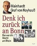 Denk ich zurück an Bonn - Mainhardt Graf von Nayhauß
