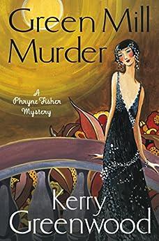The Green Mill Murder: Miss Phryne Fisher Investigates (Phryne Fisher's Murder Mysteries)