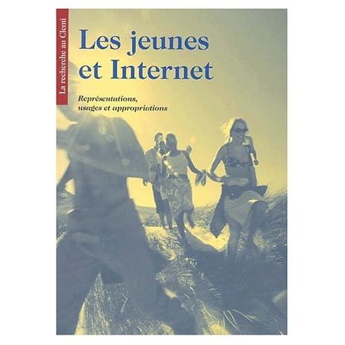 Les jeunes et Internet. : Représentations, usages et appropriations