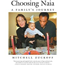 Choosing Naia: A Family's Journey by Mitchell Zuckoff (2003-09-02)