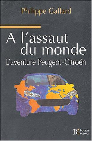 A l'assaut du monde : L'aventure Peugeot-Citroën