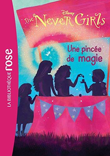 The Never Girls 07 - Une pincée de magie