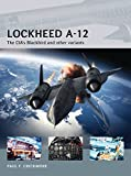 Lockheed A-12: The CIA's Blackbird and other variants (Air Vanguard, Band 12) - Paul F. Crickmore