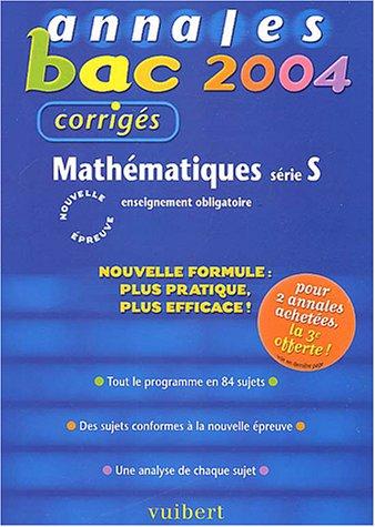 Annales Bac 2004 : Mathématiques, série S : Enseignement obligatoire (Sujets corrigés)