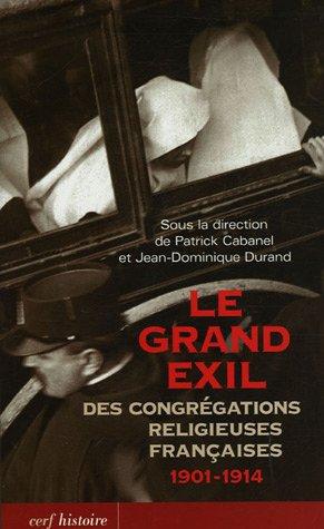 Le grand exil des congrgations religieuses franaises 1901-1914