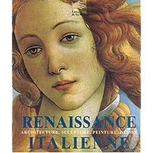 RENAISSANCE ITALIENNE. Architecture, Sculpture, Peinture, Dessin
