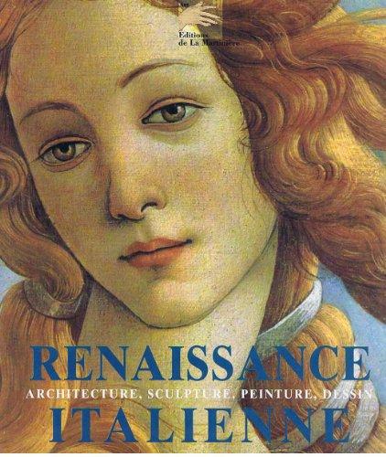 RENAISSANCE ITALIENNE. Architecture, Sculpture, Peinture, Dessin par Collectif