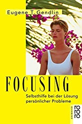 Focusing. by Eugene T. Gendlin (1998-09-30)