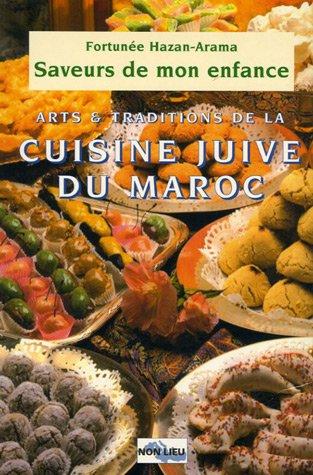 Saveurs de mon enfance : Arts et traditions de la cuisine juive marocaine