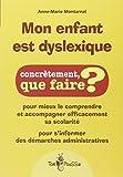Mon enfant est dyslexique by Anne-Marie Montarnal (2011-09-18)