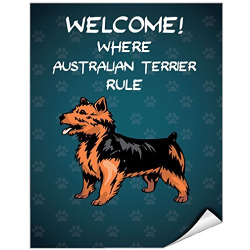 Welcome Where Australian Terrier Dog Rule Vinyl Label Decal Sticker 9 inches x 12 inches