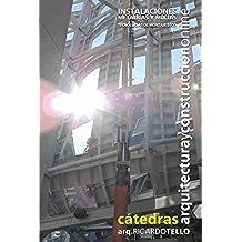 Instalaciones Metálicas y Mixtas. Tecnologías de montaje seco. (Cátedras Arquitectura y Construcción online. Serie Interiorismo nº 8)