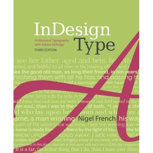 InDesign Type: Professional Typography with Adobe InDesign (3rd Edition) by Nigel French(2014-03-02)