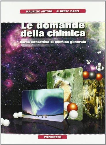 Le domande della chimica. Chimica generale-Organica. Per le Scuole superiori. Con DVD. Con espansione online