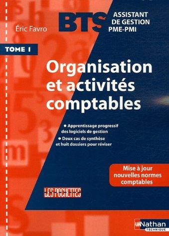 Organisation et activités comptables BTS Assisitant de Gestion PME-PMI : Tome 1