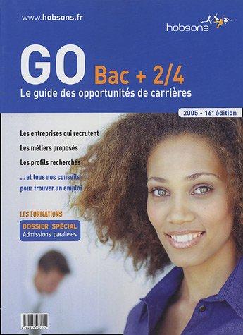 GO Bac +2/4 2005 : Le guide des opportunités de carrières par Gwénolé Guiomard, Collectif