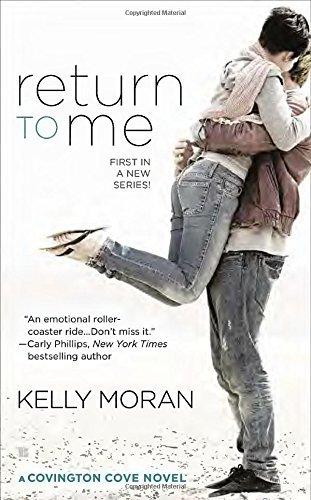 Return to Me (A Covington Cove Novel) by Kelly Moran (2015-03-03)