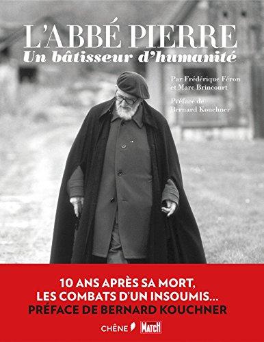 L'Abb Pierre : un btisseur d'humanit