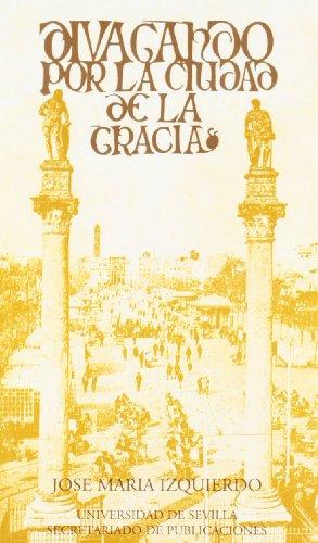 Divagando por la ciudad de la gracia (Colección de bolsillo) por José María Izquierdo