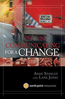 Communicating for a Change: Seven Keys to Irresistible Communication (North Point Resources) by [Stanley, Andy]
