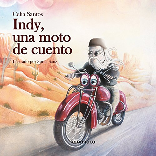 Indy, una moto de cuento: 1 (Piruletras) por Celia Santos