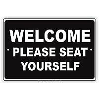 bienternary Placa decorativa de aluminio con texto en inglés Welcome Please Seat Yourself Notice Plate (12 x 18 cm)