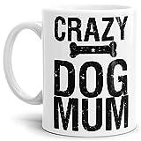 Tassendruck Hunde-Tasse mit Spruch Crazy Dog Mom/Hunde-Besitzer/Kaffeetasse / Geschenk/Mug / Weiss
