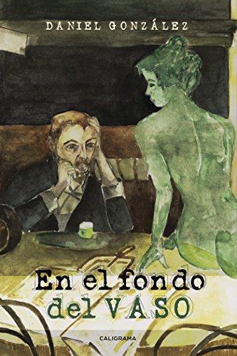 En el fondo del vaso eBook: González, Daniel: Amazon.es: Tienda Kindle