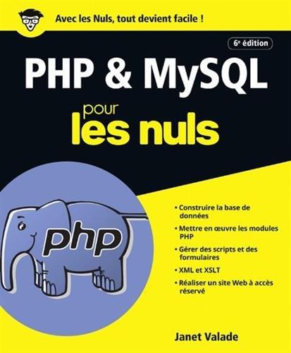 PHP et MySQL pour les Nuls grand format, 6e édition par Janet VALADE