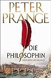 Die Philosophin: Historischer Roman