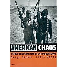 American chaos : Retour en Afghanistan et en Irak 2002-2004