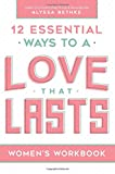 Love That Lasts for Women: Volume 2 (12 Essential Ways Workbooks)