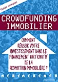 Crowdfunding immobilier: Comment réussir votre investissement dans le financement participatif de la promotion immobilière ?...
