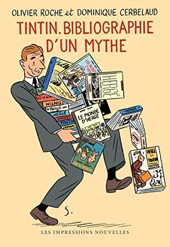 Tintin, bibliographie d'un mythe par Dominique Cerbelaud