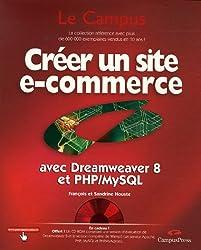 Créer un site e-commerce avec Dreamweaver 8 et PHP/MySQL (1Cédérom)