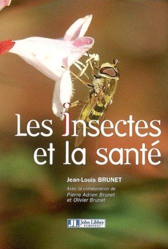 Les insectes et la santé par Jean-Louis Brunet